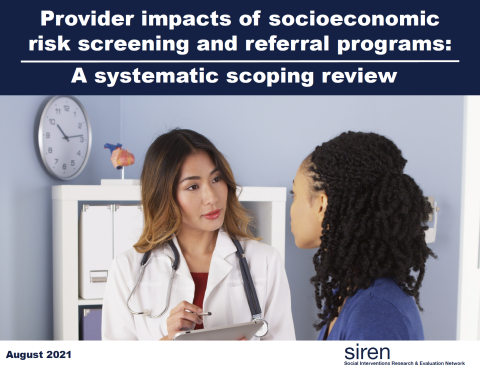 Cover page of issue brief title: Provider impacts of socioeconomic risk screening and referral programs: A systematic scoping review. Graphic is of female doctor with female patient.